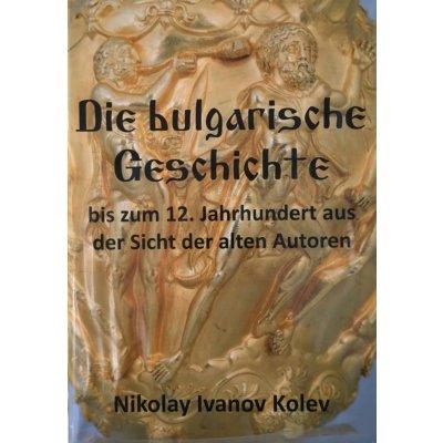 Die bulgarische Geschichte bis zum 12. Jahrhundert aus der Sicht der alten Autoren