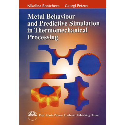 Поведение на металите и прогнозна симулация / Metal behaviour and predictive simulation in the thermomechanical processing