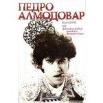 Педро Алмодовар - Киното на желанията