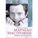 Марчело Мастрояни. Човек на киното