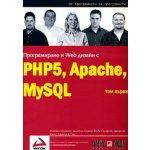 Програмиране и Web дизайн с PHP5, MySQL, Apache: том 1