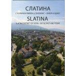 Слатина. Столичен район Слатина – вчера и днес